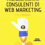 Il primo manuale operativo per consulenti di web marketing Alessandro Mazzù