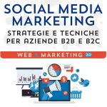 Social media marketing. Strategie e tecniche per aziende B2B e B2C di Di Fraia Guido